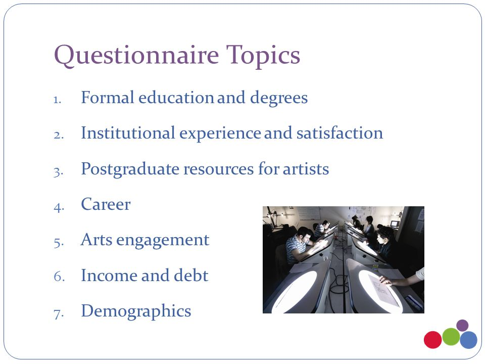 Questionnaire Topics 1. Formal education and degrees 2.