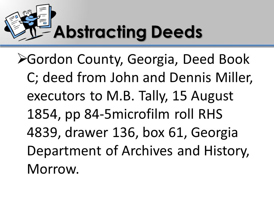 Abstracting Deeds  Gordon County, Georgia, Deed Book C; deed from John and Dennis Miller, executors to M.B.