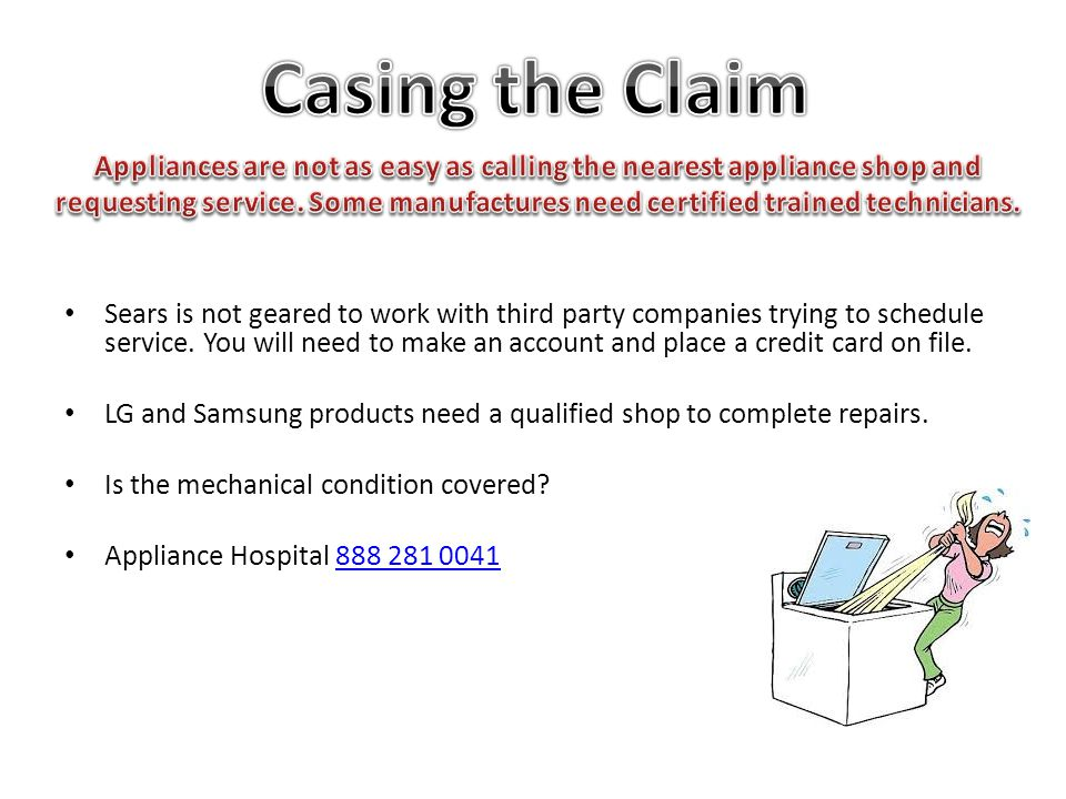 Sears is not geared to work with third party companies trying to schedule service.