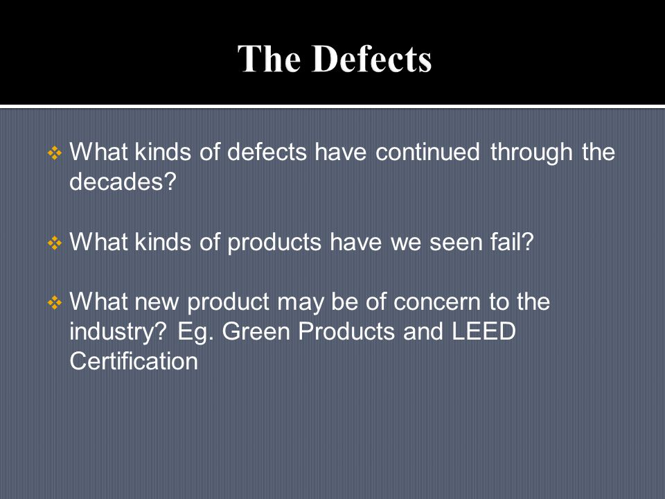  What kinds of defects have continued through the decades.