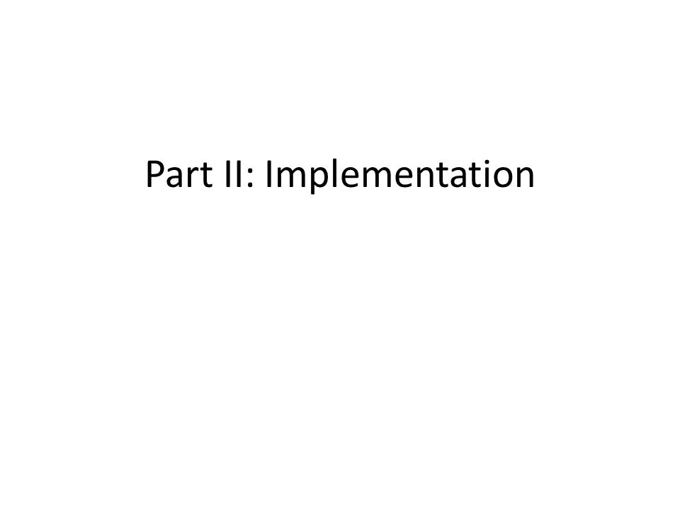 Part II: Implementation