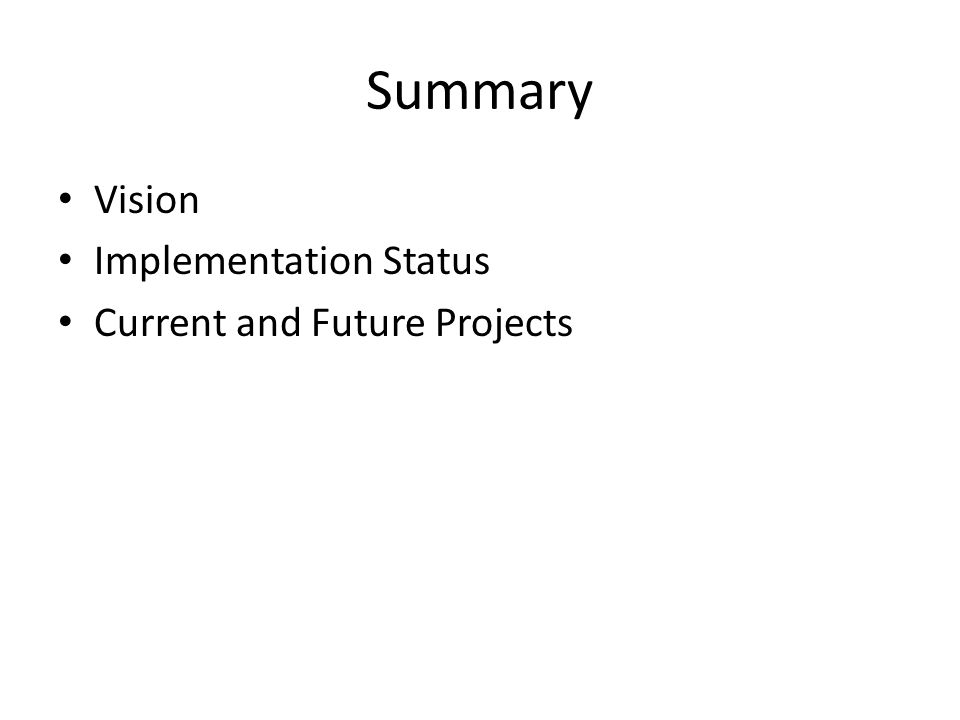 Summary Vision Implementation Status Current and Future Projects