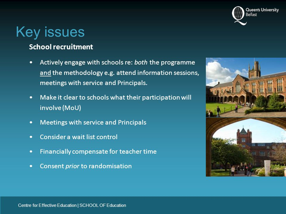 Centre for Effective Education | SCHOOL OF Education School recruitment Actively engage with schools re: both the programme and the methodology e.g.