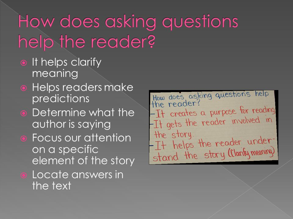  It helps clarify meaning  Helps readers make predictions  Determine what the author is saying  Focus our attention on a specific element of the s