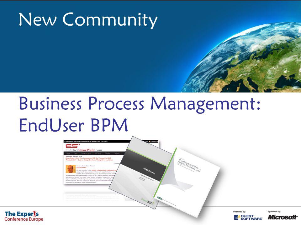 New Community Business Process Management: EndUser BPM