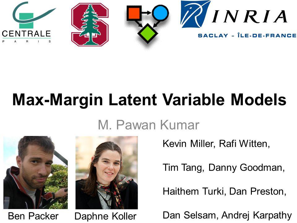 Max-Margin Latent Variable Models M.