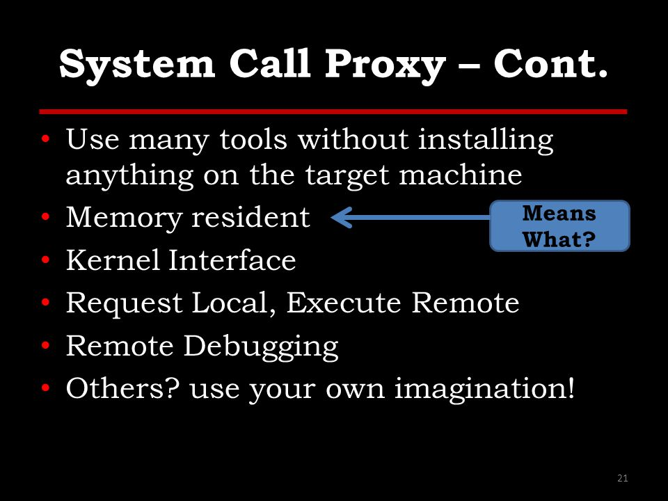 System Call Proxy – Cont.