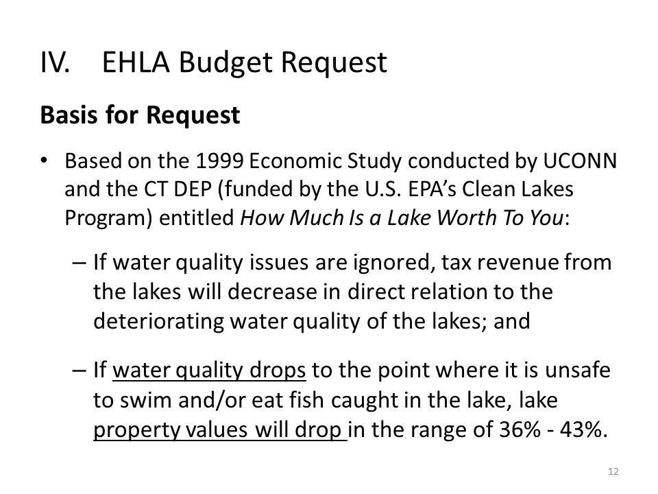 12 IV.EHLA Budget Request Basis for Request Based on the 1999 Economic Study conducted by UCONN and the CT DEP (funded by the U.S.