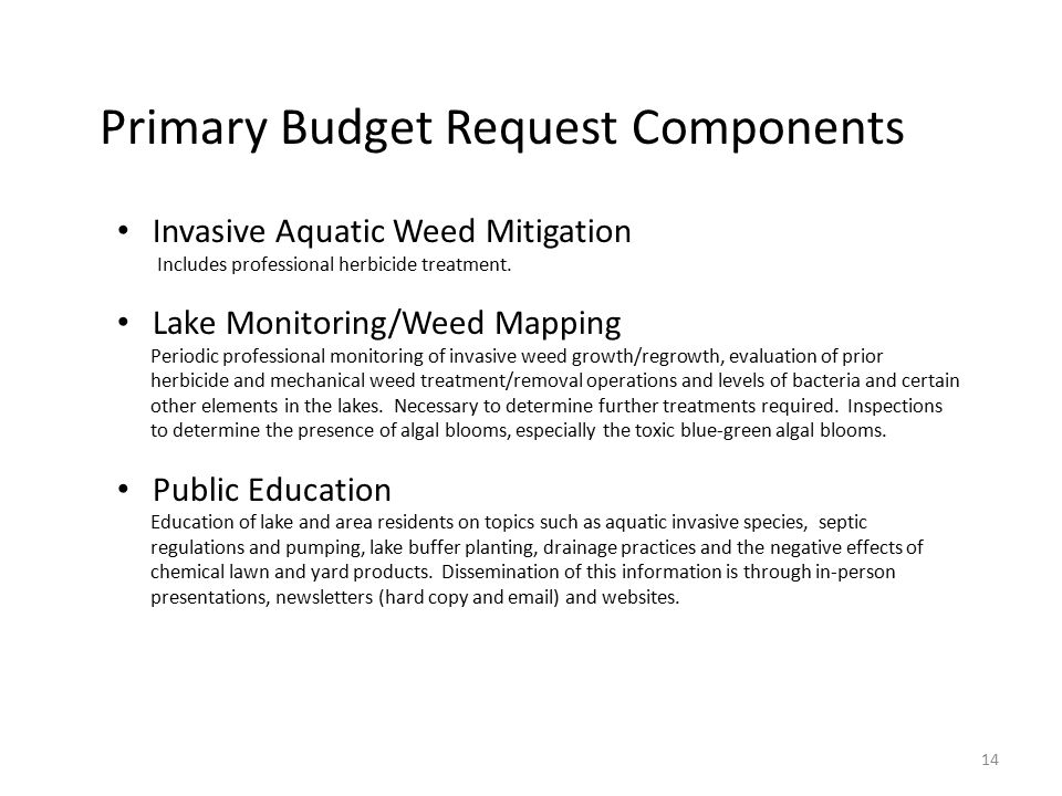 14 Primary Budget Request Components Invasive Aquatic Weed Mitigation Includes professional herbicide treatment.