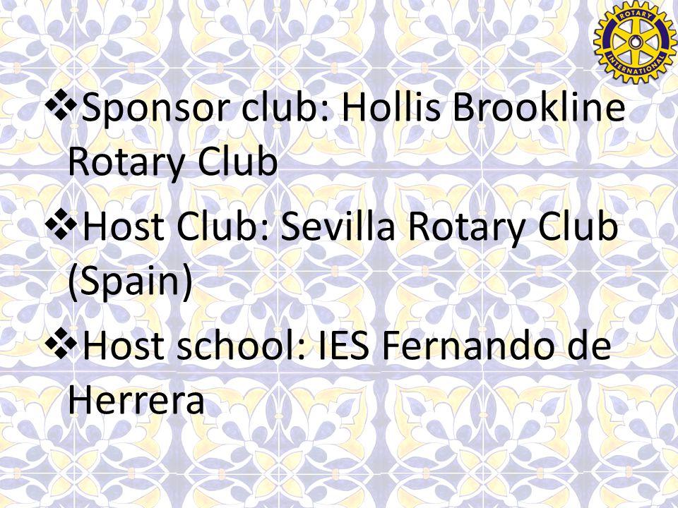  Sponsor club: Hollis Brookline Rotary Club  Host Club: Sevilla Rotary Club (Spain)  Host school: IES Fernando de Herrera