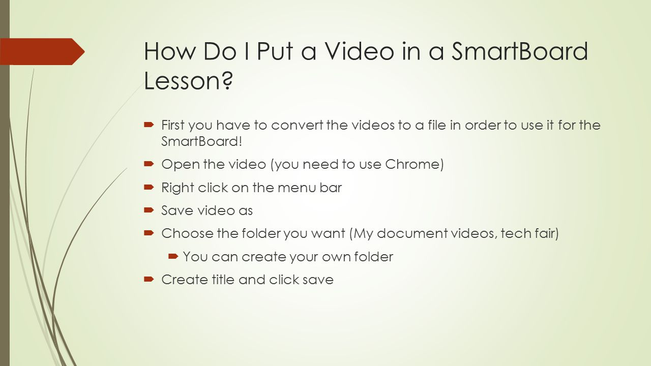 How Do I Put a Video in a SmartBoard Lesson?  First you have to convert the videos to a file in order to use it for the SmartBoard!  Open the video