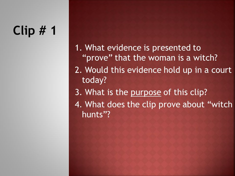 1. What evidence is presented to prove that the woman is a witch.