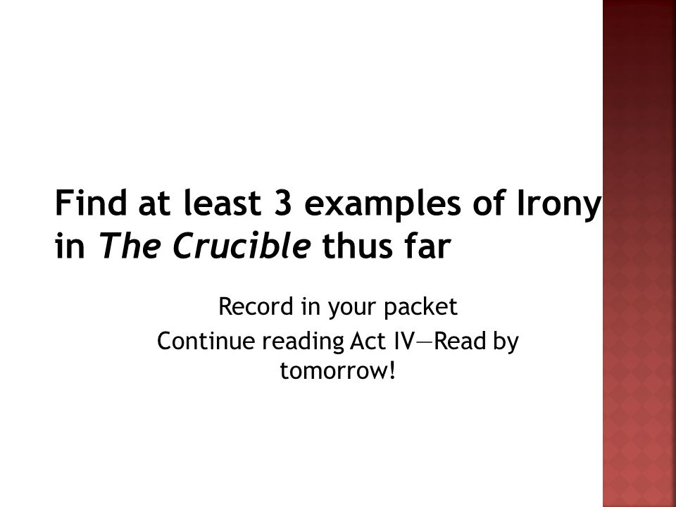 Record in your packet Continue reading Act IV—Read by tomorrow!