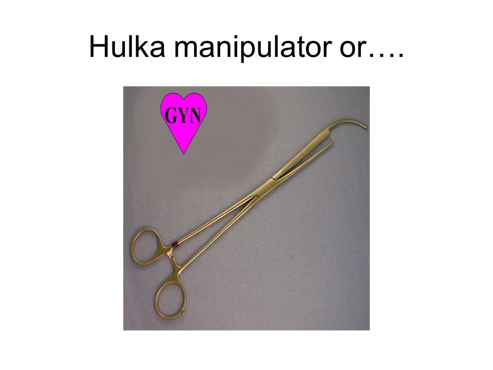 Hulka manipulator or….