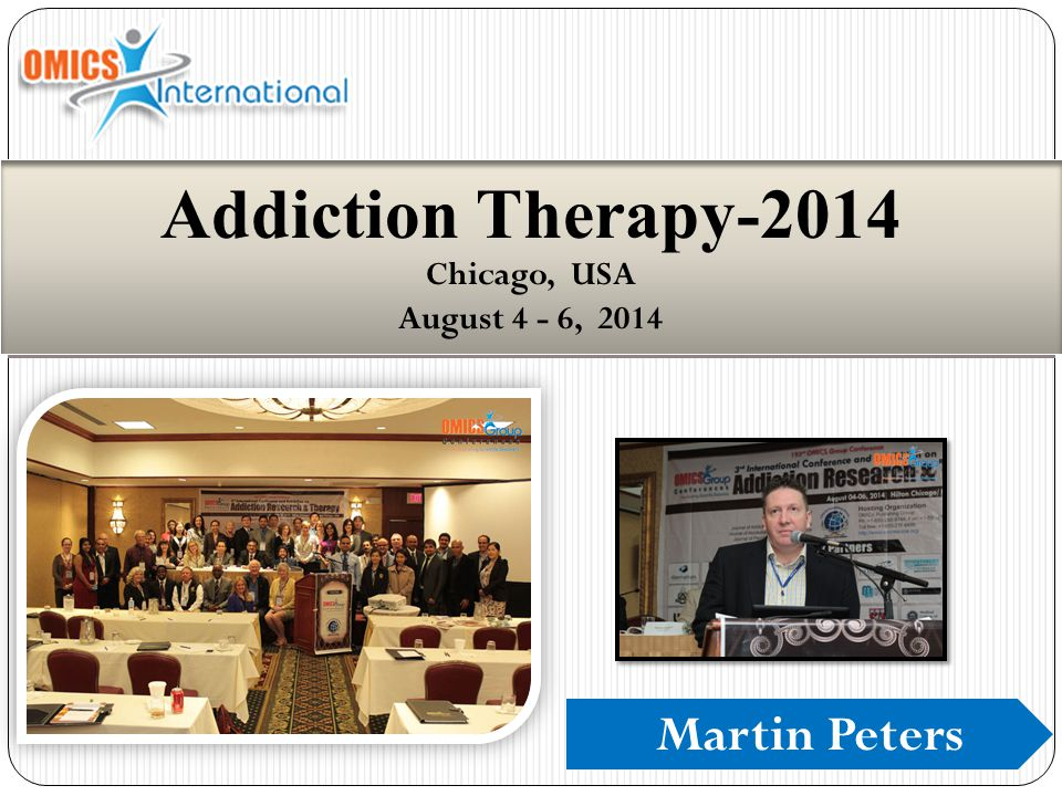 Martin Peters Addiction Therapy-2014 Chicago, USA August 4 - 6, 2014