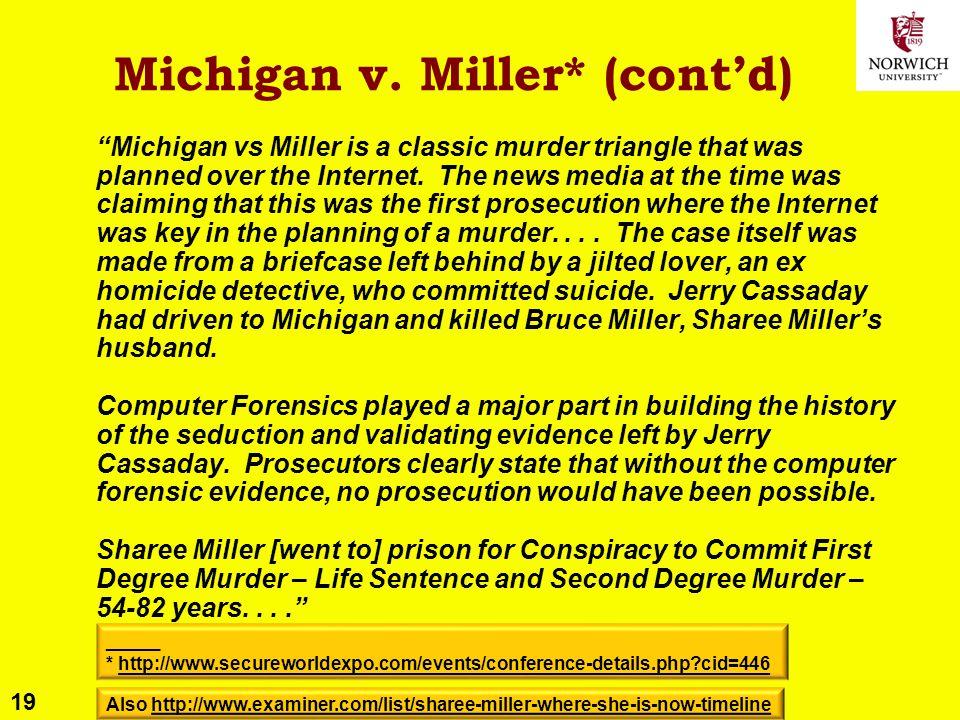 "19 Copyright © 2013 M. E. Kabay, D. J. Blythe, J. Tower-Pierce & P. R. Stephenson. All rights reserved. Michigan v. Miller* (cont'd) ""Michigan vs Mill"