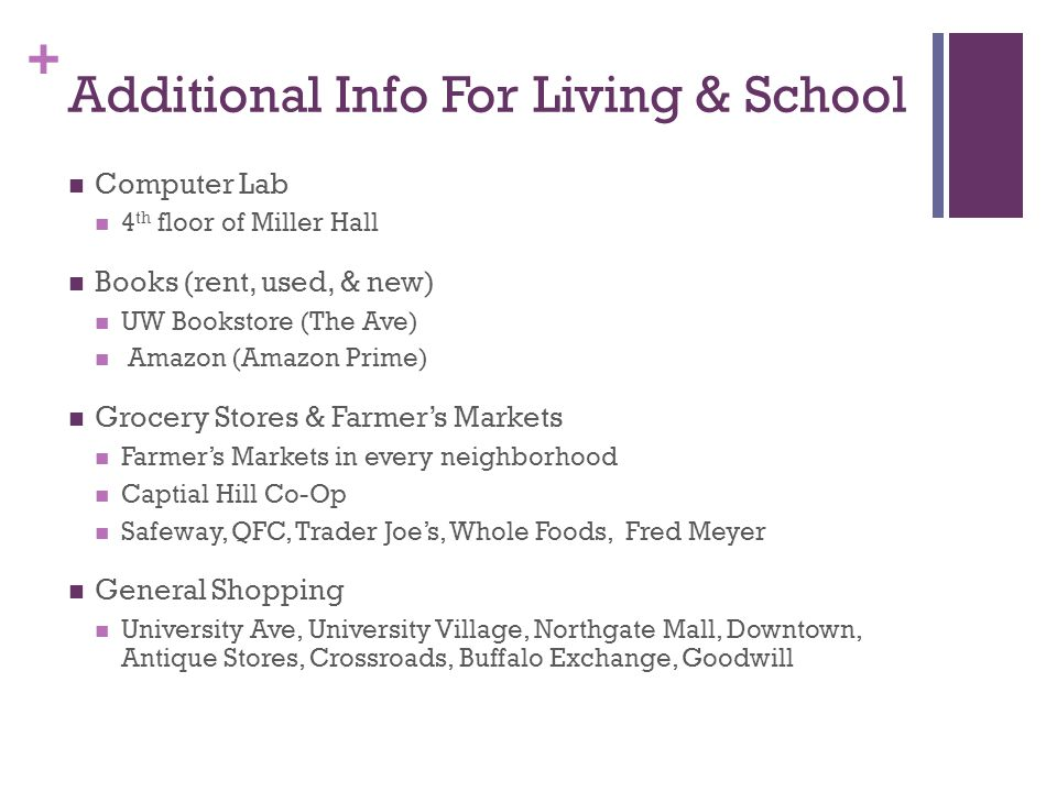 + Additional Info For Living & School Computer Lab 4 th floor of Miller Hall Books (rent, used, & new) UW Bookstore (The Ave) Amazon (Amazon Prime) Gr
