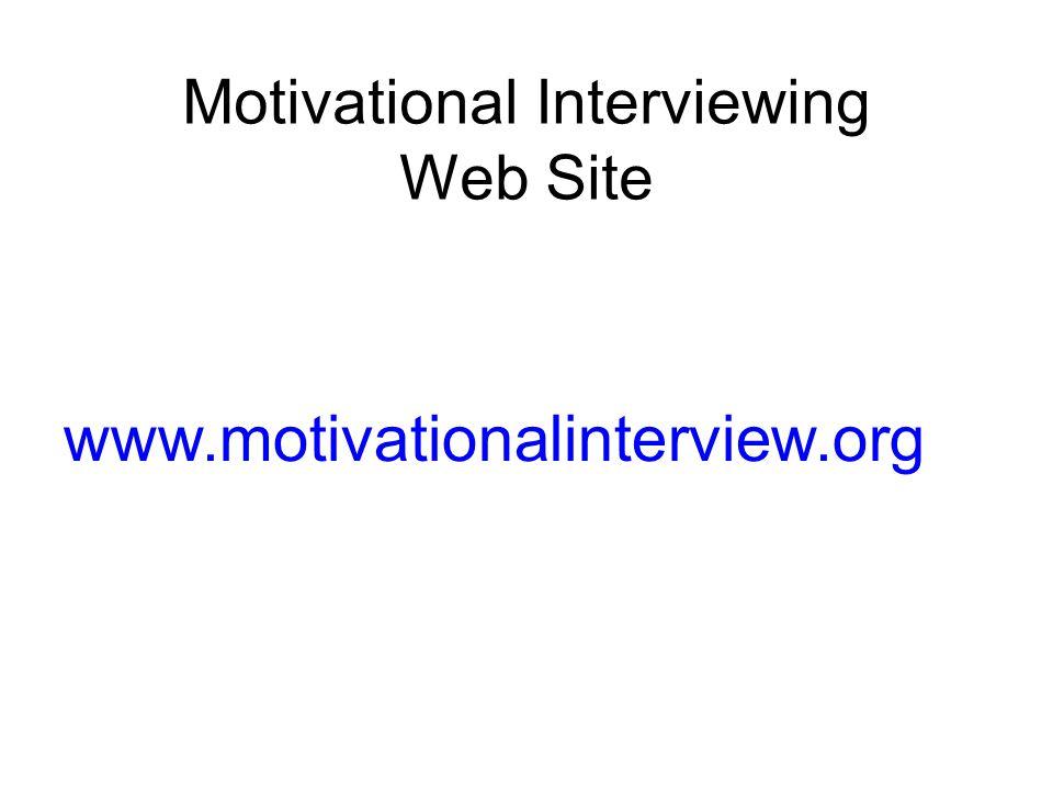 Motivational Interviewing Web Site www.motivationalinterview.org