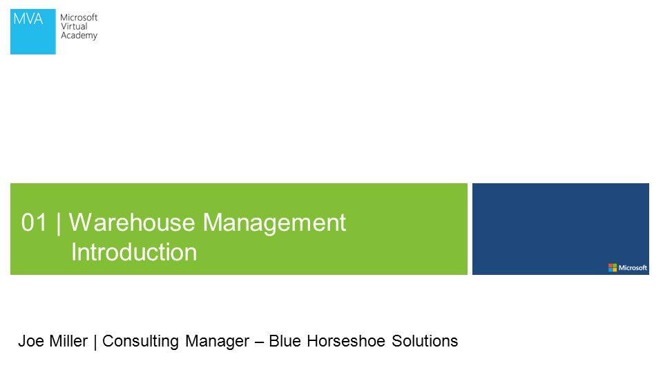 01 | Warehouse Management Introduction Joe Miller | Consulting Manager – Blue Horseshoe Solutions