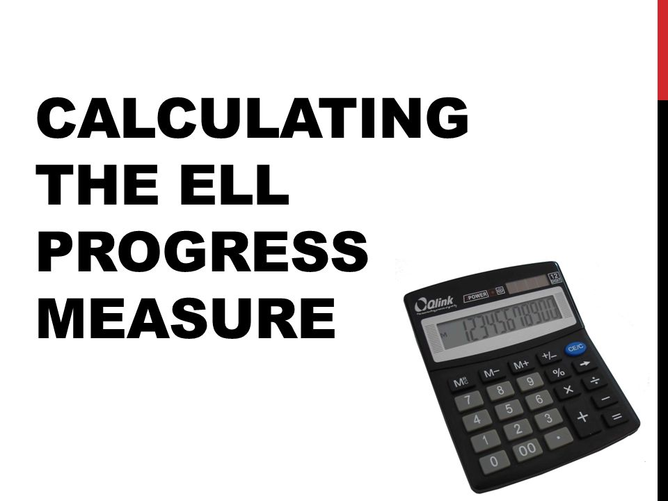 CALCULATING THE ELL PROGRESS MEASURE