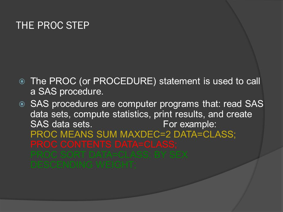 PROC MEANS DATA=CLASS; VARIABLES HEIGHT WEIGHT; SAS VARIABLES N MEAN STANDARD MINIMUM MAXIMUM STD ERROR DEVIATION VALUE VALUE OF MEAN WEIGHT 19 100.026316 22.7739335 50.5000000 150.000000 5.22469867 HEIGHT 19 62.336842 5.1270752 51.3000000 72.000000 1.17623173
