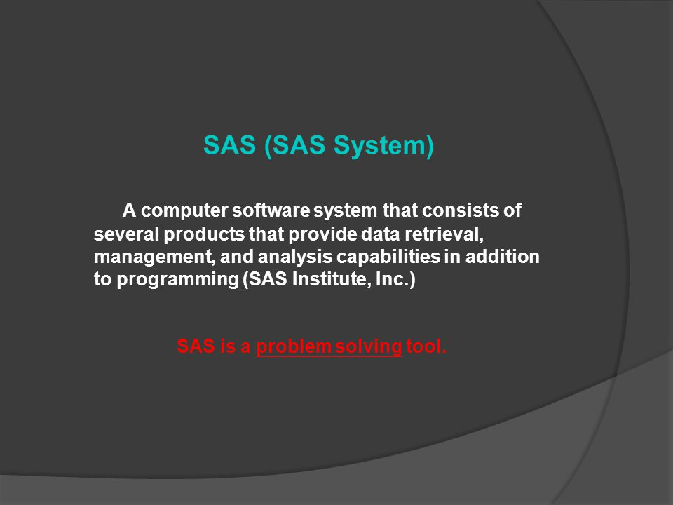 Quiz Select the following multiple choices. What is SAS.