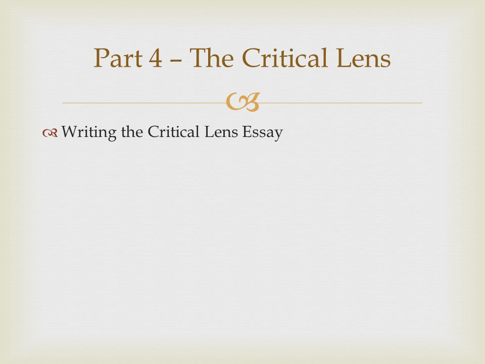   Writing the Critical Lens Essay Part 4 – The Critical Lens