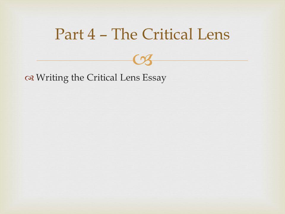   Writing the Critical Lens Essay Part 4 – The Critical Lens