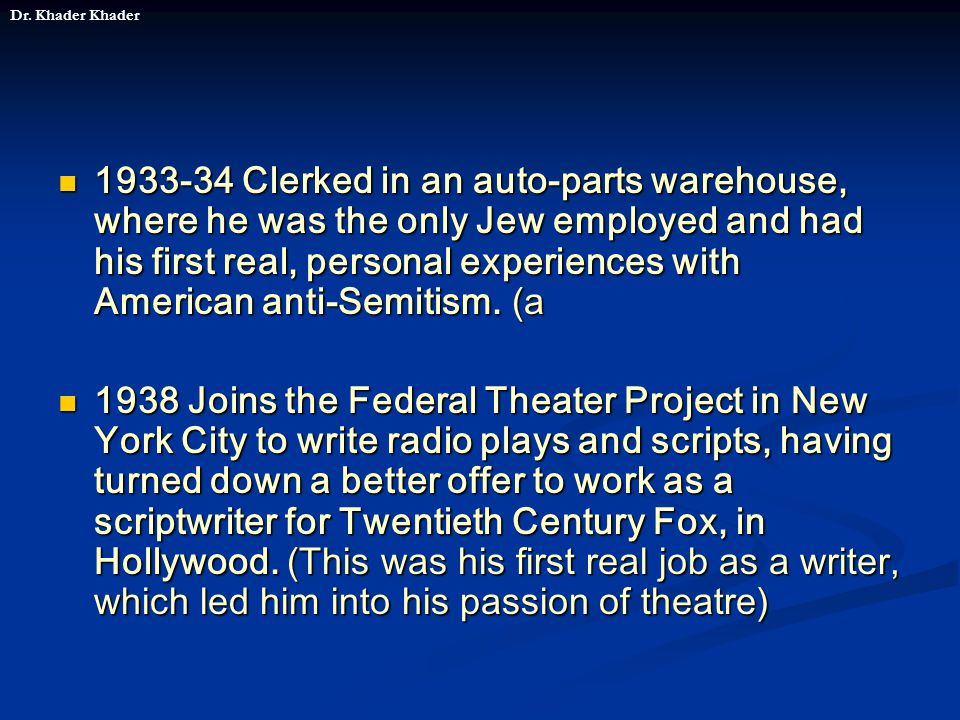 1933-34 Clerked in an auto-parts warehouse, where he was the only Jew employed and had his first real, personal experiences with American anti-Semitism.