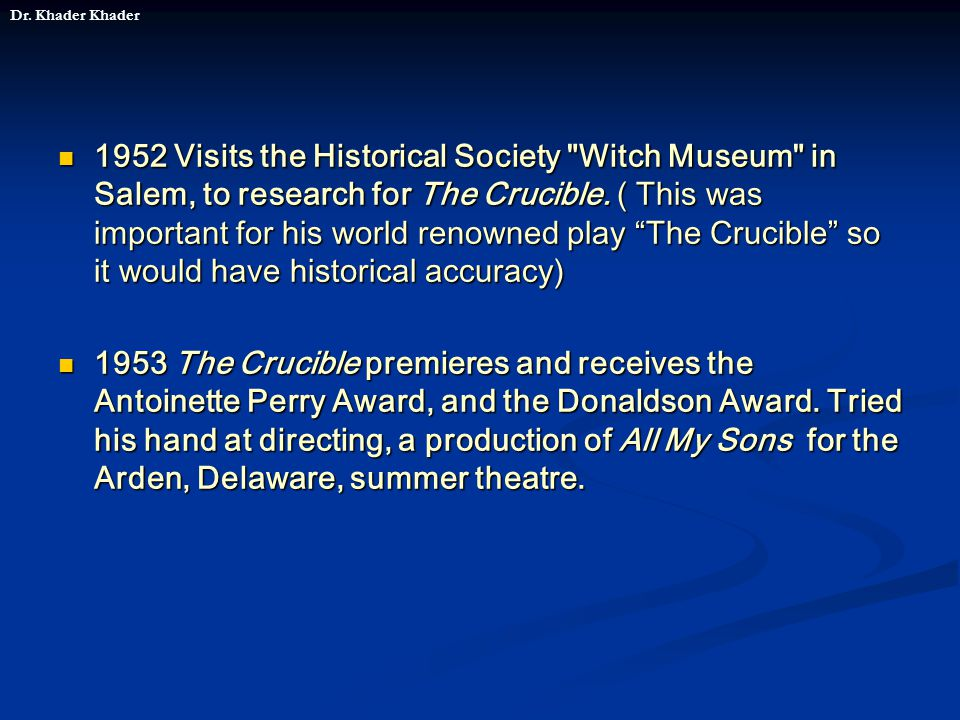 1952 Visits the Historical Society Witch Museum in Salem, to research for The Crucible.