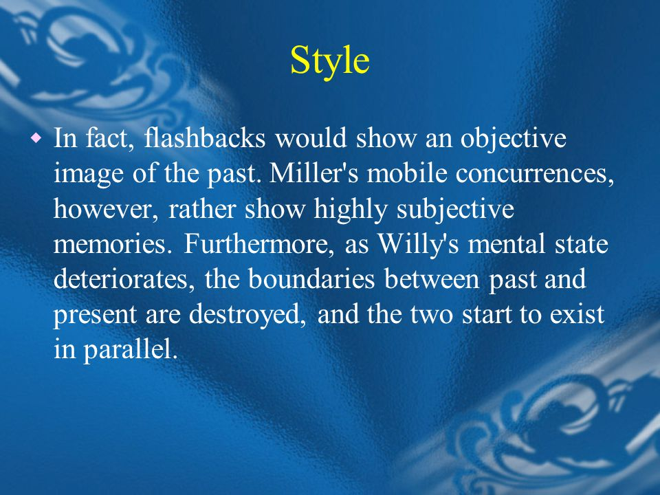 Style  In fact, flashbacks would show an objective image of the past.