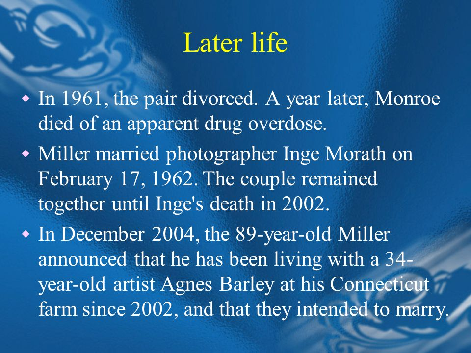 Later life  In 1961, the pair divorced.A year later, Monroe died of an apparent drug overdose.