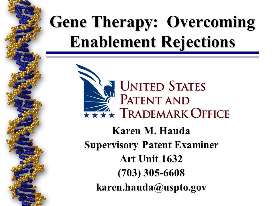 Gene Therapy: Overcoming Enablement Rejections Karen M.