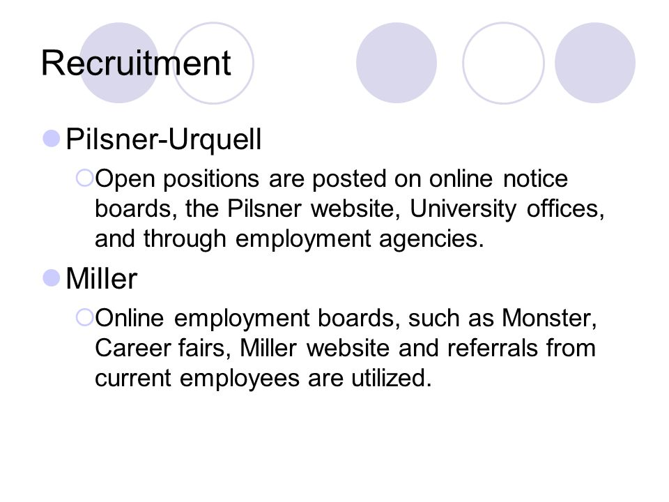 Recruitment Pilsner-Urquell  Open positions are posted on online notice boards, the Pilsner website, University offices, and through employment agencies.