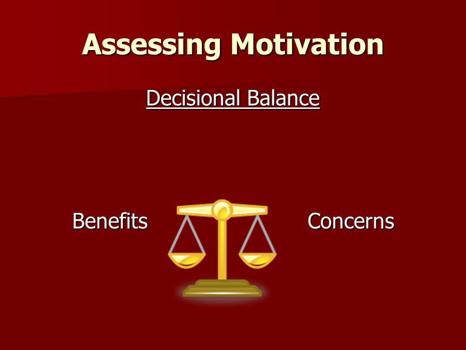 Assessing Motivation Decisional Balance BenefitsConcerns BenefitsConcerns