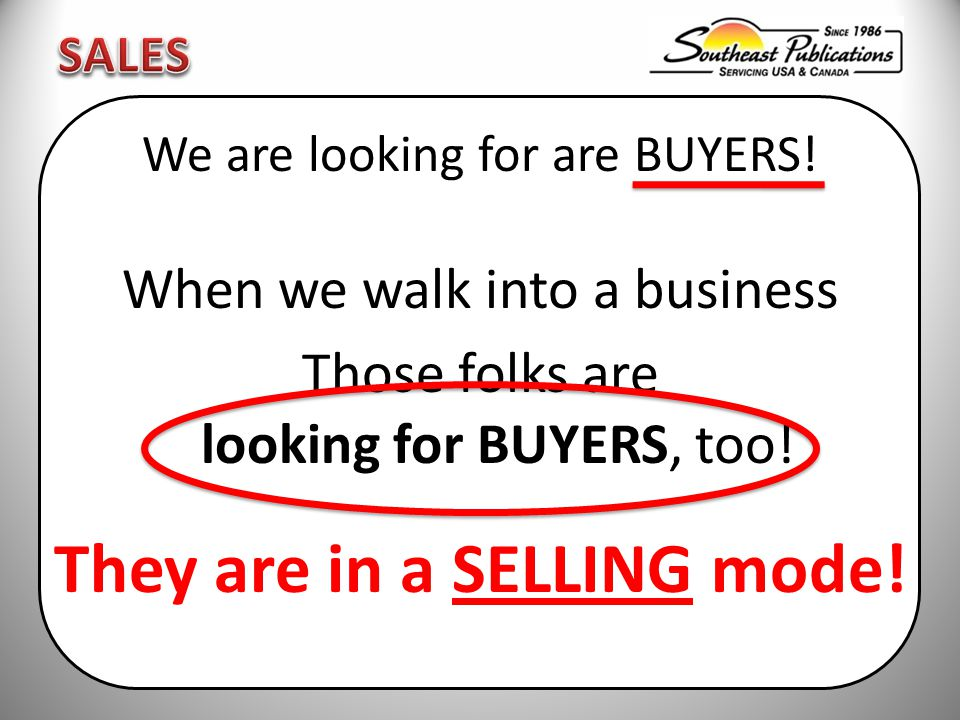 We are looking for are BUYERS.