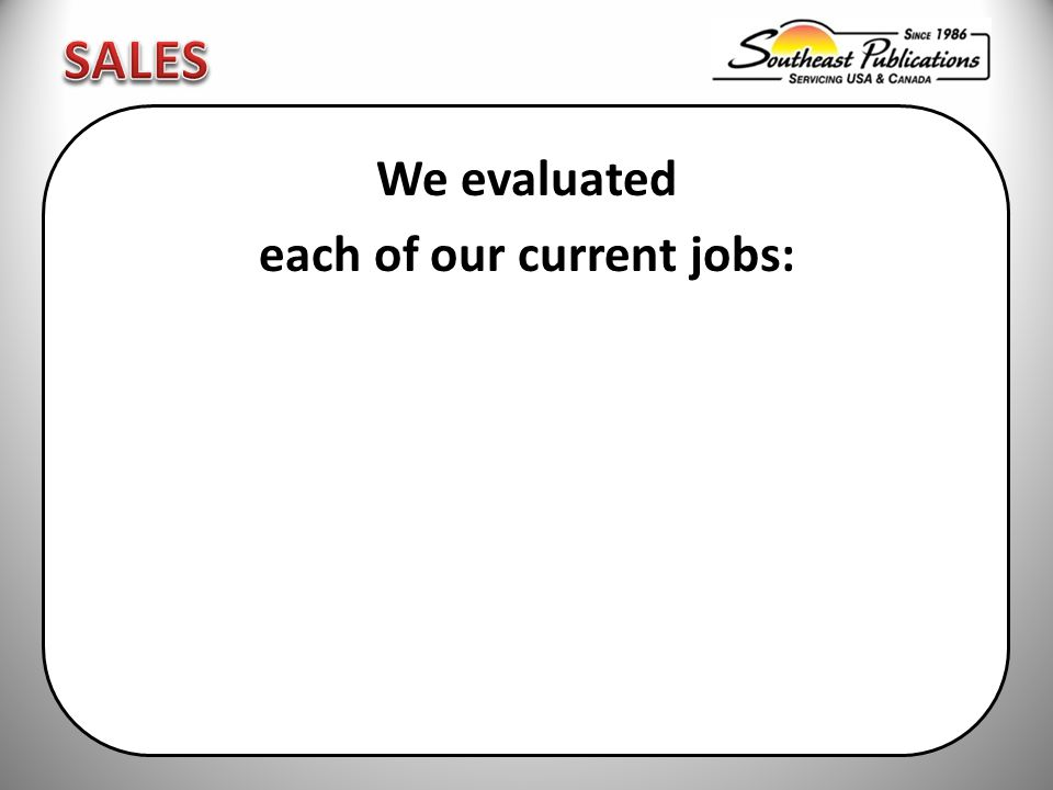 We evaluated each of our current jobs: