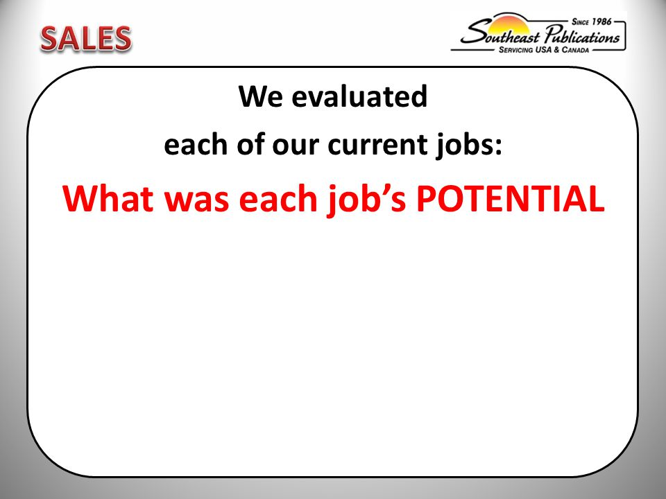 We evaluated each of our current jobs: What was each job's POTENTIAL 