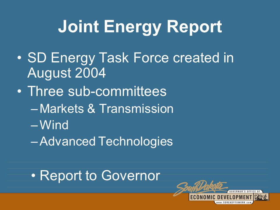 Joint Energy Report South Dakota Energy Infrastructure Authority (SDEIA) SDCL 1-16I Required to report each December