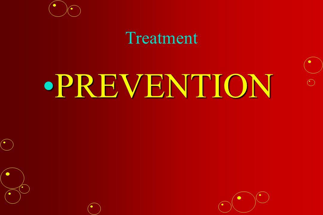Treatment PREVENTIONPREVENTION