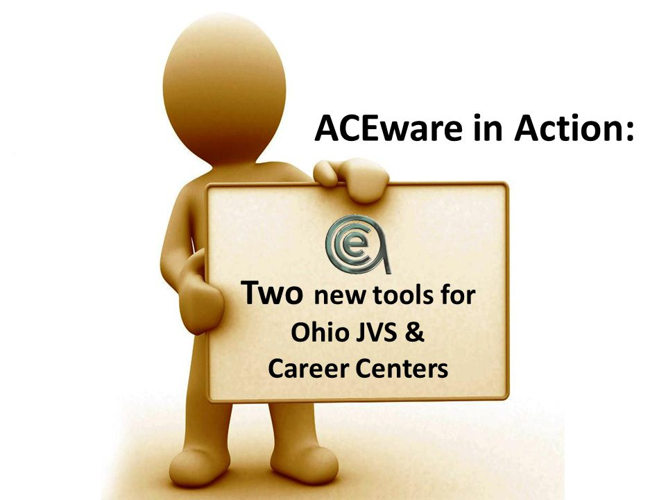 ACEware in Action: Two new tools for Ohio JVS & Career Centers