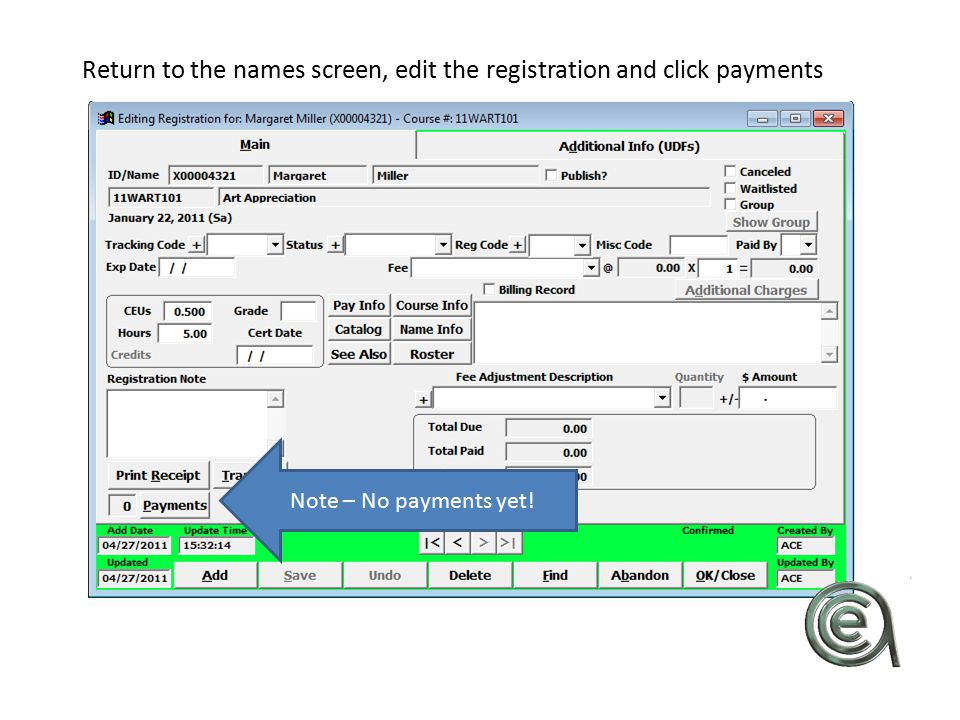 Return to the names screen, edit the registration and click payments Note – No payments yet!