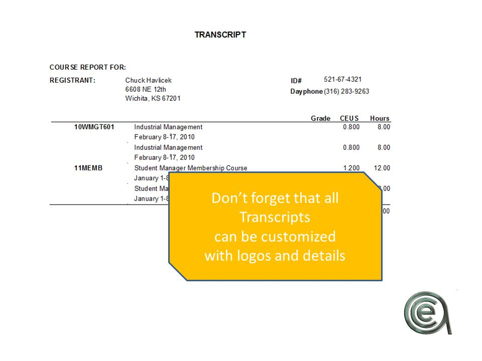 Don't forget that all Transcripts can be customized with logos and details