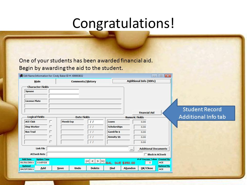 Congratulations. One of your students has been awarded financial aid.