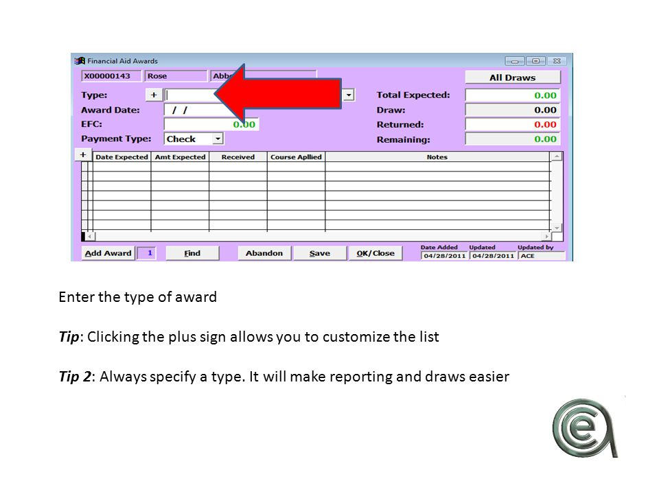 Enter the type of award Tip: Clicking the plus sign allows you to customize the list Tip 2: Always specify a type.