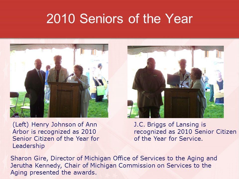 2010 Seniors of the Year (Left) Henry Johnson of Ann Arbor is recognized as 2010 Senior Citizen of the Year for Leadership J.C.