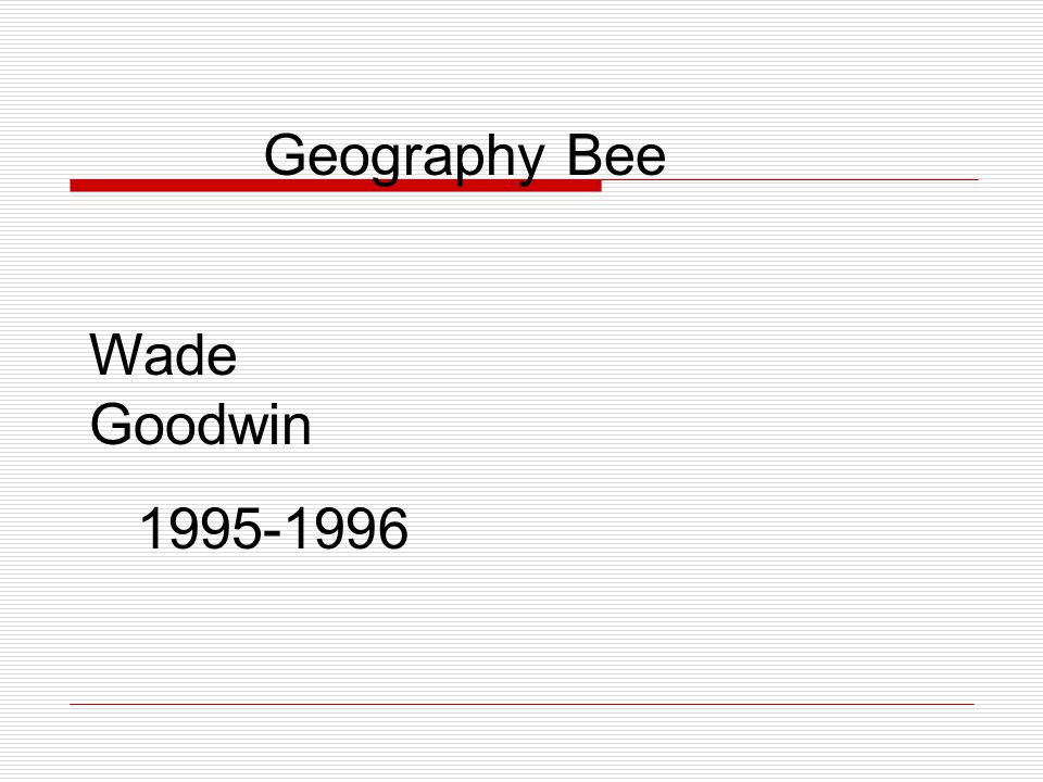 Geography Bee Wade Goodwin 1995-1996
