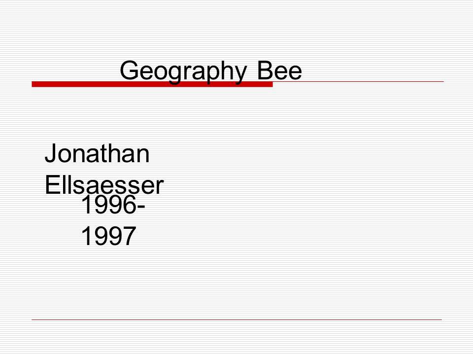Geography Bee Jonathan Ellsaesser 1996- 1997