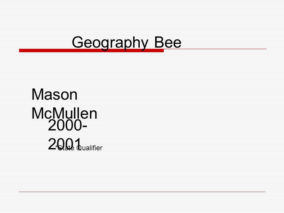 Mason McMullen 2000- 2001 *State Qualifier