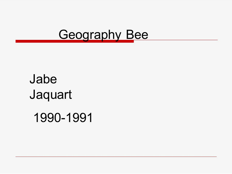 Geography Bee Jabe Jaquart 1990-1991